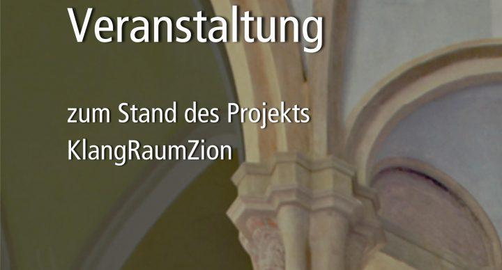 Informationsveranstaltung zum Stand des Projekts KlangRaumZion am 9.9.2021
